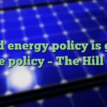 Good energy policy is good people policy – The Hill (blog)