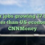 Solar jobs growing 17 times faster than US economy – CNNMoney