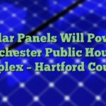Solar Panels Will Power Manchester Public Housing Complex – Hartford Courant